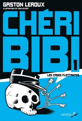 Chéri-Bibi : Les Cages flottantes